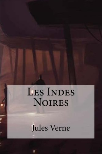 9781530990689: Les Indes Noires (French Edition)