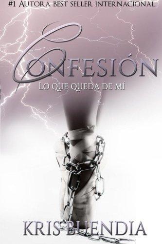 9781530994434: Confesión: Lo que queda de mí (Spanish Edition)