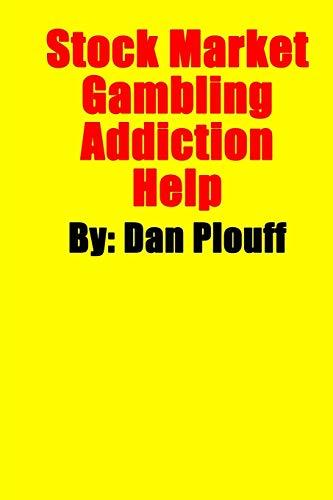 Stock Market Gambling Addiction Help: Dan Plouff