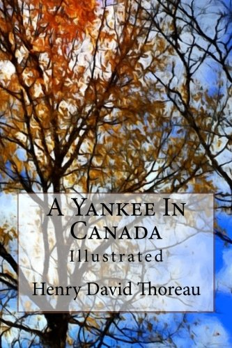 9781530995943: A Yankee In Canada: Illustrated