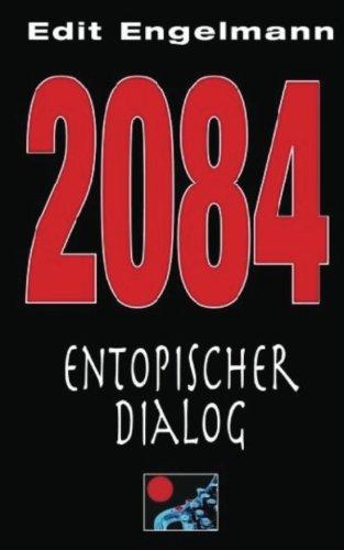 9781530999279: 2084 - Entopischer Dialog