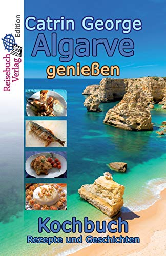 9781530999408: Algarve genießen: Kochbuch