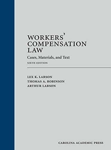 Workers' Compensation Law: Cases, Materials, and Text: Larson, Lex K.,