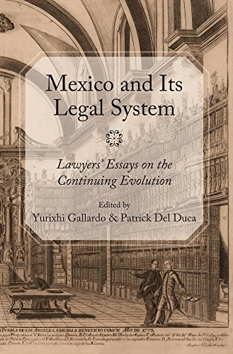 Mexico and Its Legal System: Lawyers? Essays on the Continuing Evolution: Carolina Academic Pr