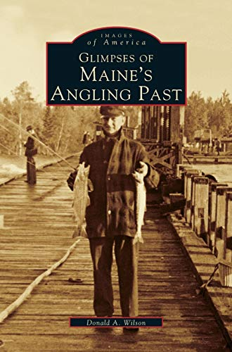 9781531602406: Glimpses of Maine's Angling Past