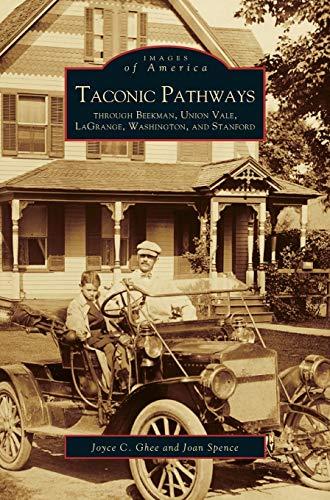 9781531602949: Taconic Pathways: Through Beekman, Union Vale, Lagrange, Washington, and Stanford