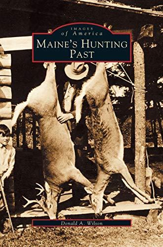 9781531603168: Maine's Hunting Past