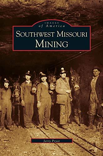 9781531604745: Southwest Missouri Mining