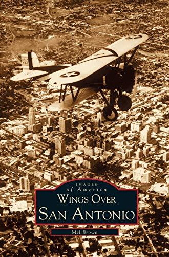 9781531605049: Wings Over San Antonio