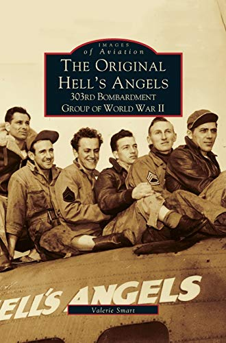 9781531605575: Original Hell's Angels: : 303rd Bombardment Group of WWII