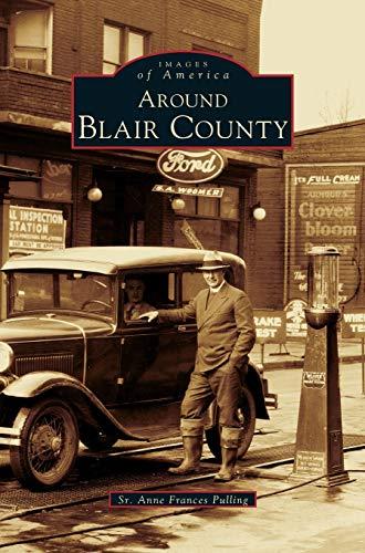 9781531606527: Around Blair County