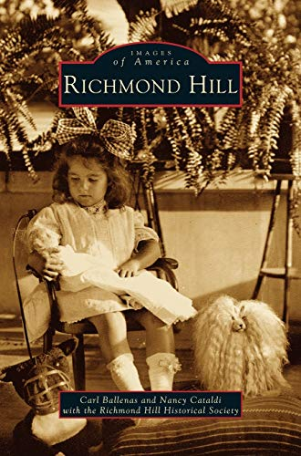 Richmond Hill: Ballenas, Carl; Cataldi, Nancy; Richmond, Hill Historical Society