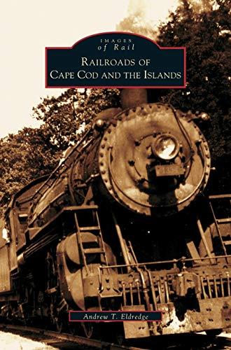 9781531607586: Railroads of Cape Cod and the Islands