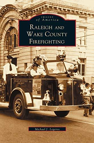9781531610234: Raleigh and Wake County Firefighting