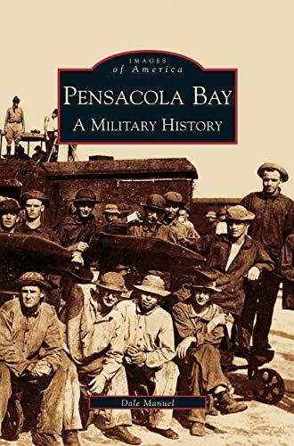 9781531610913: Pensacola Bay: A Military History