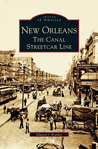 9781531610920: New Orleans: The Canal Streetcar Line