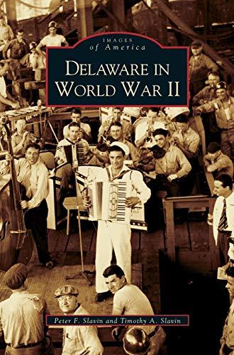 9781531611255: Delaware in World War II