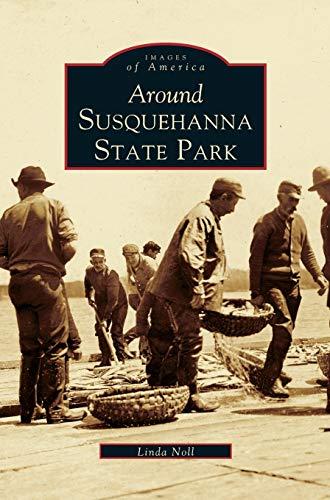 9781531612368: Around Susquehanna State Park