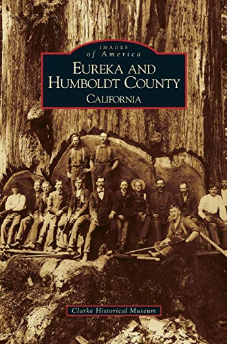 9781531612689: Eureka and Humboldt County, California