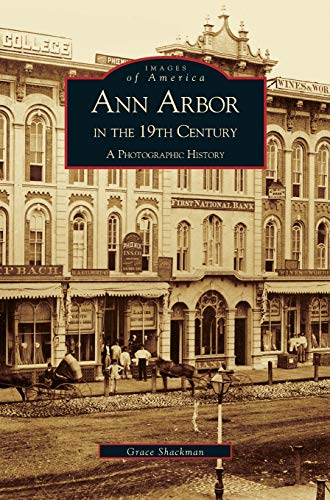 9781531612993: Ann Arbor in the 19th Century: A Photographic History