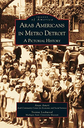 9781531613006: Arab Americans in Metro Detroit: A Pictorial History