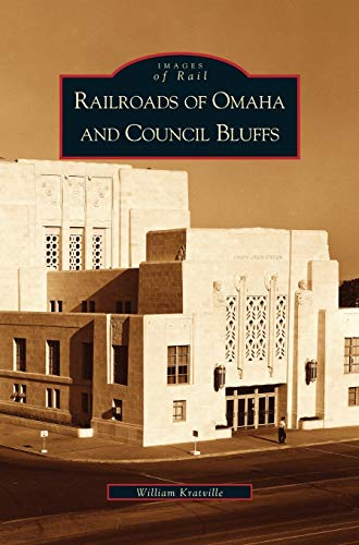 Railroads of Omaha and Council Bluffs: William Kratville