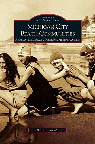 9781531614737: Michigan City Beach Communities: Sheridan, Long Beach, Duneland, Michiana Shores