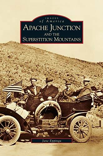 9781531616540: Apache Junction and the Superstition Mountains