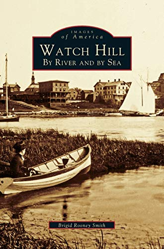 9781531620653: Watch Hill: By River and by Sea