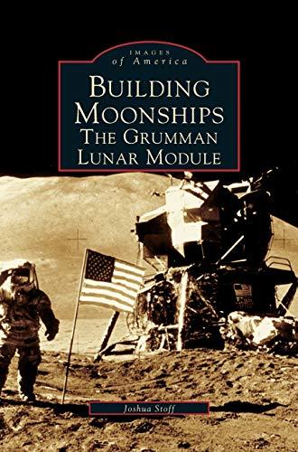 9781531620905: Building Moonships: The Grumman Lunar Module