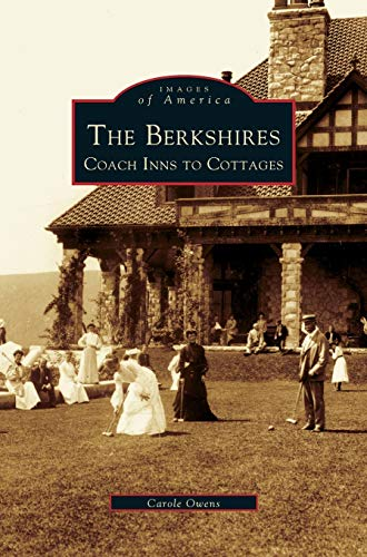 9781531621490: Berkshires: Coach Inns to Cottages