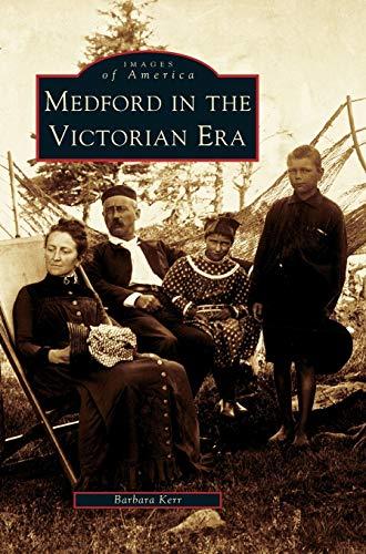 9781531621537: Medford in the Victorian Era