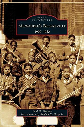 Milwaukee s Bronzeville: 1900-1950 (Hardback): Paul H Geenen