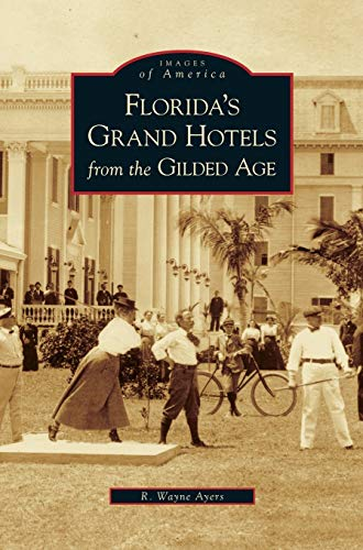 9781531625306: Florida's Grand Hotels from the Gilded Age