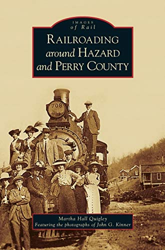 9781531625955: Railroading Around Hazard and Perry County