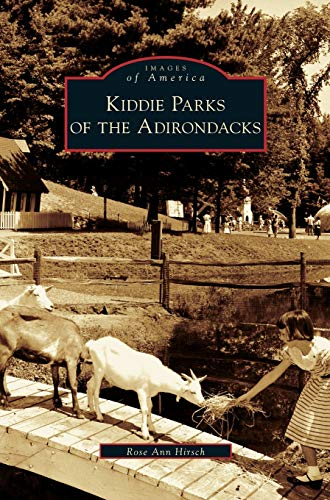 Kiddie Parks of the Adirondacks: Rose Ann Hirsch