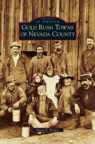 9781531628598: Gold Rush Towns of Nevada County