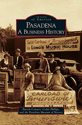 9781531629298: Pasadena: A Business History