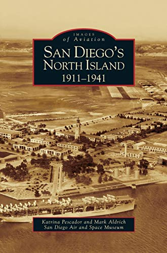9781531629458: San Diego's North Island: 1911-1941
