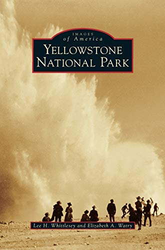 Yellowstone National Park: Lee H Whittlesey