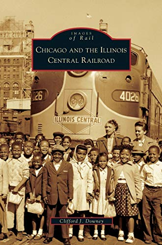9781531631673: Chicago and the Illinois Central Railroad