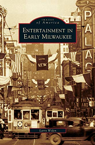 9781531631833: Entertainment in Early Milwaukee