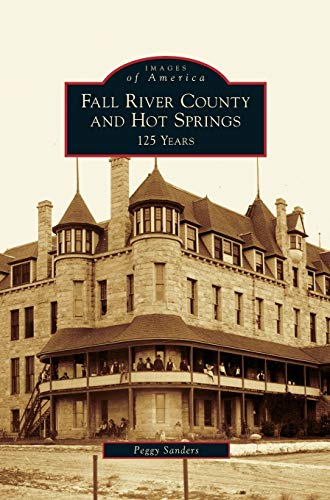 9781531632366: Fall River County and Hot Springs: 125 Years