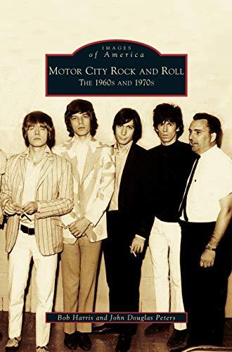 Motor City Rock and Roll: The 1960s: Bob Harris, John