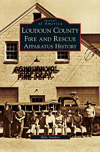 9781531633004: Loudoun County Fire and Rescue Apparatus History