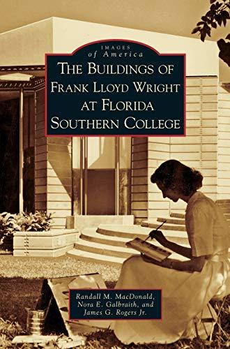 Buildings of Frank Lloyd Wright at Florida: Randall M. MacDonald;