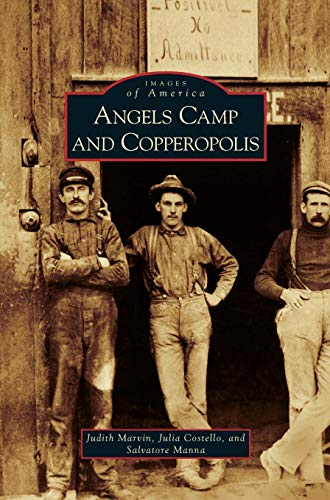 9781531638658: Angels Camp and Copperopolis