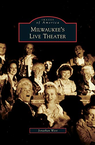 9781531639211: Milwaukee's Live Theater