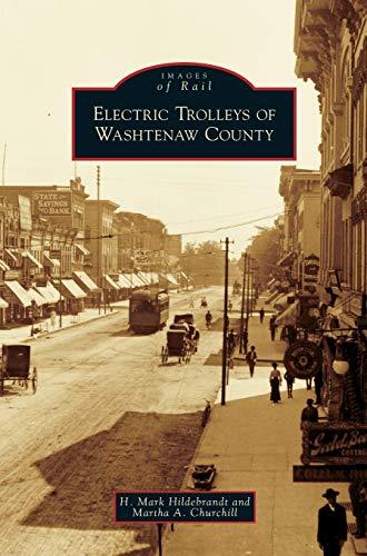 Electric Trolleys of Washtenaw County (Hardback): H Mark Hildebrandt,