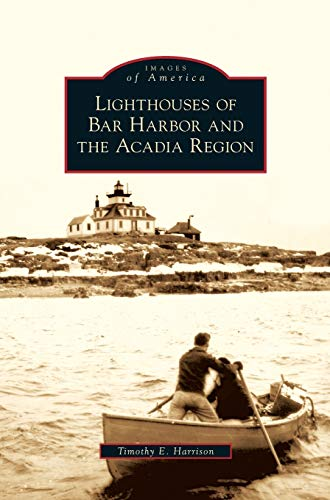 9781531640699: Lighthouses of Bar Harbor and the Acadia Region